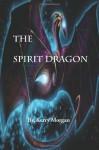 The Spirit Dragon (volume 1) - Kerry Morgan