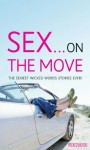 Sex on the Move: A Wicked Words short-story collection - Lindsay Gordon