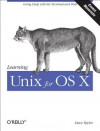 Learning Unix for OS X Mountain Lion: Using Unix and Linux Tools at the Command Line - Dave Taylor