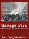 Savage Fire - Ben Langhinrichs