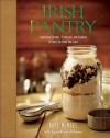 Irish Pantry: Traditional Breads, Preserves, and Goodies to Feed the Ones You Love - Noel McMeel, Lynn Marie Hulsman