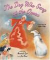 The Dog Who Sang at the Opera - Marshall Izen, Jim West, Erika Oller