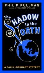 The Shadow in the North - Philip Pullman