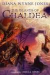 The Islands of Chaldea - Diana Wynne Jones, Ursula Jones