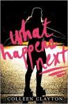 What Happens Next - Colleen Clayton