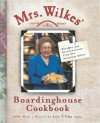 Mrs. Wilkes' Boardinghouse Cookbook: Recipes and Recollections from Her Savannah Table - Sema Wilkes, John T. Edge