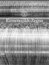 Ermenegildo Zegna : an enduring passion for fabrics, innovation, quality and style - James Hillman, Mariano Maugeri, D.T. Max, Suzy Menkes, Maria Luisa Frisa