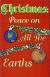 Christmas; Peace on (All The) Earth(s) - Jean M. Goldstrom
