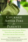 Courage After Fire for Parents of Service Members: Strategies for Coping When Your Son or Daughter Returns from Deployment - Keith Armstrong, Paula Domenici, Suzanne Best
