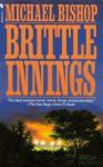 Brittle Innings - Michael Bishop