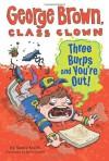 Three Burps and You're Out! - Nancy E. Krulik, Aaron Blecha