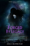 Forged by Legacy: Beginnings - Angela Orlowski-Peart