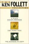 The Ken Follett Value Collection (A Place Called Freedom, The Third Twin, The Hammer of Eden) - Anthony Heald, Victor Garber, Ken Follett, Diane Verona