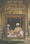 Art of the Court of Bijapur - Deborah Hutton
