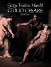 Giulio Cesare in Full Score - Georg Friedrich Händel, Opera and Choral Scores