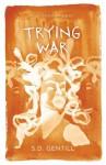 Trying War - Sulari Gentill