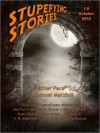 Stupefying Stories: October 2012 - Bruce Bethke, Samuel Marzioli, Gef Fox, Michael D. Turner, David C. Pinnt, Evan Dicken, Ryan Creel, Bill Bibo Jr., S.R. Algernon, Tyler Tork, Andrew Kozma