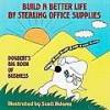 Build a Better Life by Stealing Office Supplies - Scott Adams