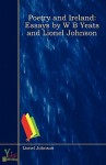 Poetry and Ireland: Essays by W B Yeats and Lionel Johnson - Lionel Johnson