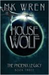 House of the Wolf - M.K. Wren