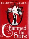 Charmed I'm Sure - Elliott James