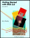 Getting Started with DOS 5.0 - J Murphy