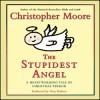The Stupidest Angel: A Heartwarming Tale of Christmas Terror (Audio) - Christopher Moore