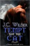 Tempt Not the Cat (Shadow Dweller) - J.C. Wilder