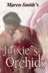 Jinxie's Orchids - Maren Smith