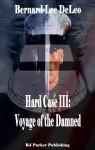 Hard Case III: Voyage of the Damned - Bernard Lee DeLeo