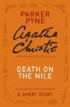 Death on the Nile: (A Parker Pyne Short Story) - Agatha Christie