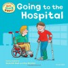 Going to the Hospital (First Experiences with Biff, Chip & Kipper) - Roderick Hunt, Annemarie Young, Kate Ruttle