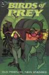 Birds of Prey: Old Friends, New Enemies - Chuck Dixon, Jordan B. Gorfinkel