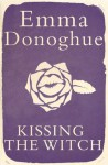 Kissing the Witch - Emma Donoghue