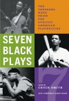 Seven Black Plays: The Theodore Ward Prize for African American Playwriting - Chuck Smith, August Wilson, Columbia College Chicago, Lydia R. Diamond, Gloria Bond-Clunie, Javon Johnson, Reginald Lawrence, Christopher Moore, Charles Smith, Jeff Stetson