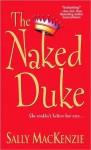 The Naked Duke - Sally MacKenzie