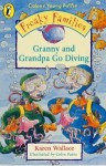 Granny And Grandpa Go Diving (Freaky Families) - Karen Wallace, Colin Paine