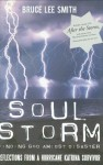 Soul Storm, Finding God Amidst Disaster, Reflections from a Hurricane Katrina Survivor (With Music CD) - Bruce Smith