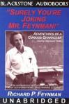 Surely You're Joking Mr. Feynman! (Adventures of a Curious Character) - Richard P. Feynman, Ralph Leighton