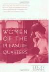 Women of the Pleasure Quarters: The Secret History of the Geisha - Lesley Downer