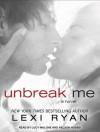 Unbreak Me - Lexi Ryan, Nelson Hobbs, Lucy Malone