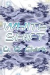 White Shift - G.O. Clark