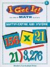 I Get It! Multiplication and Division, Level E - David Stienecker, Harriet Slonim, Elizabeth W. Fernald