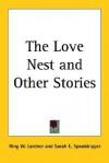 The Love Nest and Other Stories - Ring Lardner, Sarah E. Spooldripper