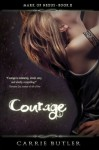 Courage (Mark of Nexus) - Carrie Butler