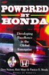 Powered by Honda: Developing Excellence in the Global Enterprise - Dave Nelson, Patricia E. Moody, Rick Mayo