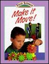 Make It Move! - Julian Rowe, Molly Perham