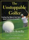 The Unstoppable Golfer (Audio) - Bob Rotella
