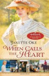 When Calls the Heart: Hallmark Channel Special Movie Edition (Canadian West) - Janette Oke