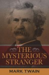 The Mysterious Stranger - Mark Twain